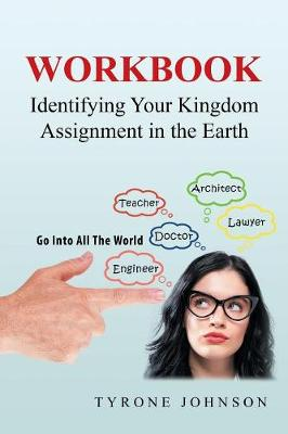 Workbook: Identifying Your Kingdom Assignment in the Earth (Paperback)