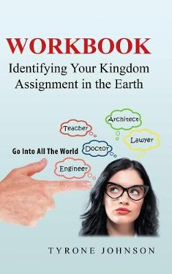 Workbook: Identifying Your Kingdom Assignment in the Earth (Hardback)