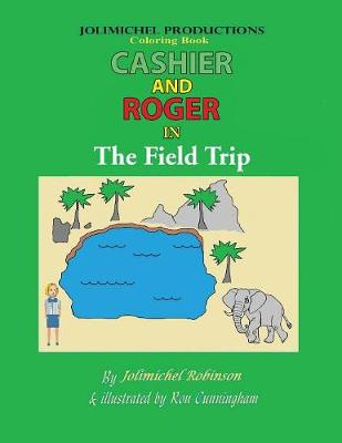 Cashier and Roger in the Field Trip (Paperback)