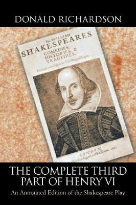 The Complete Third Part of Henry VI: An Annotated Edition of the Shakespeare Play (Paperback)
