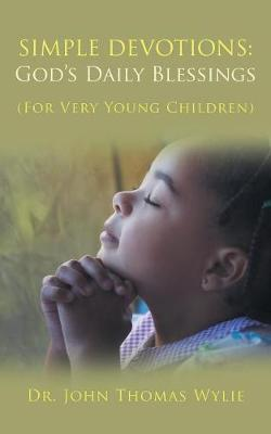 Simple Devotions: God's Daily Blessings: For Very Young Children (Paperback)