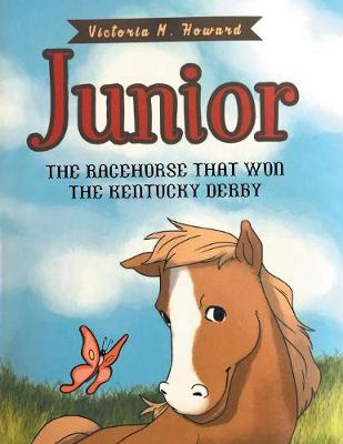 Junior: The Racehorse That Won Kentucky Derby (Paperback)