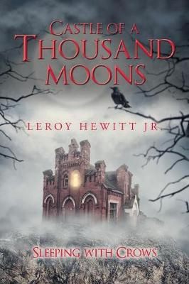 Castle of a Thousand Moons: Sleeping with Crows (Paperback)