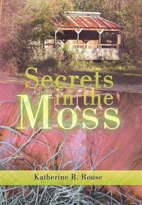 Secrets in the Moss (Hardback)