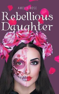 Rebellious Daughter (Hardback)