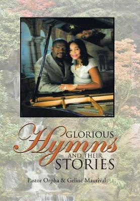 Glorious Hymns and Their Stories (Hardback)