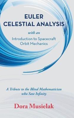 Euler Celestial Analysis: Introduction to Spacecraft Orbit Mechanics (Hardback)
