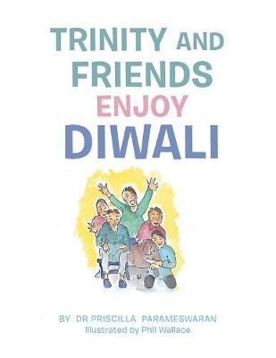 Trinity and Friends Enjoy Diwali (Paperback)