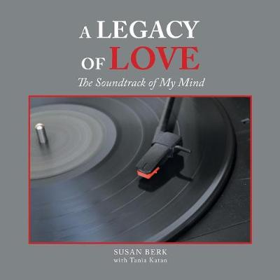A Legacy of Love: The Soundtrack of My Mind (Paperback)