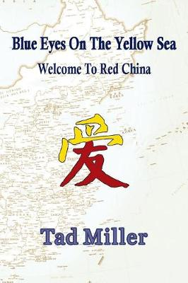 Blue Eyes on the Yellow Sea: Welcome to Red China (Paperback)