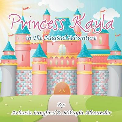 Princess Kayla in the Magical Adventure (Paperback)