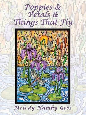 Poppies & Petals & Things That Fly (Paperback)