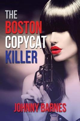 The Boston Copycat Killer (Paperback)