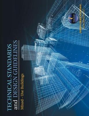 Technical Standards and Design Guidelines: Mixed - Use Buildings (Paperback)