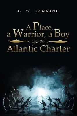 A Place, a Warrior, a Boy and the Atlantic Charter (Paperback)
