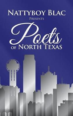 Nattyboy Blac Presents Poets of North Texas (Paperback)