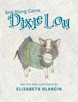 And Along Came Dixie Lou (Paperback)