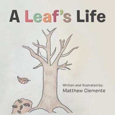 A Leaf's Life (Paperback)
