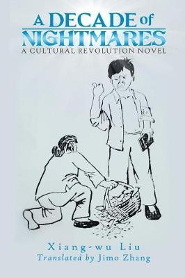 A Decade of Nightmares: A Cultural Revolution Novel (Paperback)