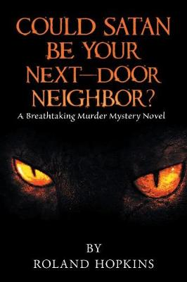 Could Satan Be Your Next-Door Neighbor?: A Breathtaking Murder Mystery Novel (Paperback)