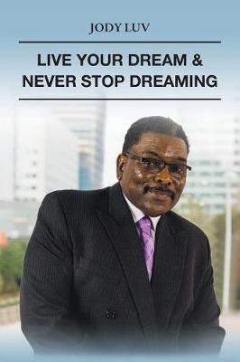 Live Your Dream & Never Stop Dreaming: Never Stop Dreaming (Paperback)