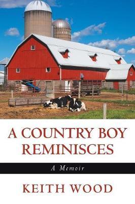 A Country Boy Reminisces: A Memoir (Paperback)