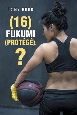 (16) Fukumi (Prot g ): ? (Paperback)