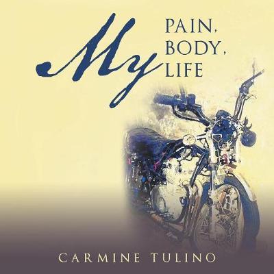 My Pain, My Body, My Life (Paperback)
