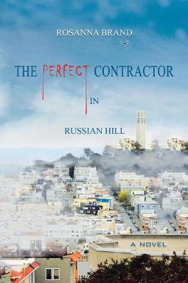 The Perfect Contractor in Russian Hill (Paperback)