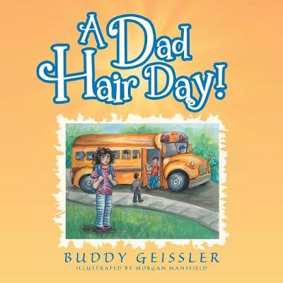 A Dad Hair Day! (Paperback)