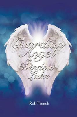 Guardian Angel on Window Lake (Paperback)
