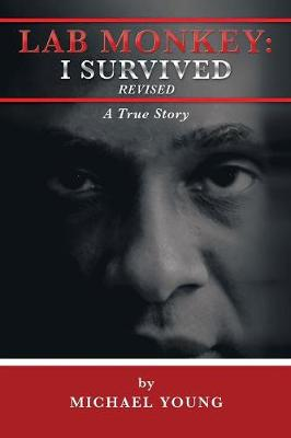Lab Monkey: I Survived Revised: A True Story (Paperback)