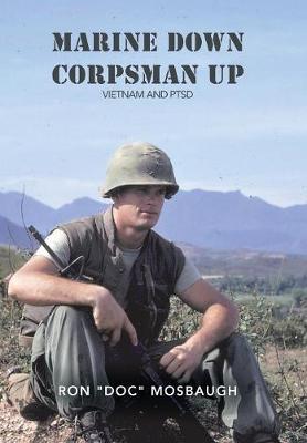 Marine Down, Corpsman Up: Vietnam and Ptsd (Hardback)