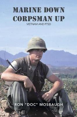 Marine Down, Corpsman Up: Vietnam and Ptsd (Paperback)