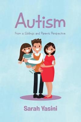 Autism: From a Siblings and Parents Perspective (Paperback)