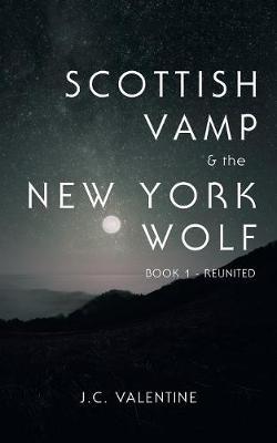Scottish Vamp & the Newyork Wolf: Book 1- Reunited (Paperback)