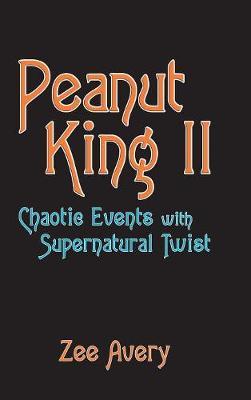 Peanut King II: Chaotic Events with Supernatural Twist (Hardback)