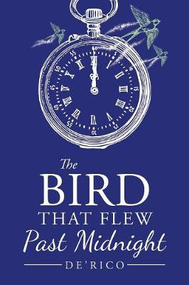 The Bird That Flew Past Midnight (Paperback)