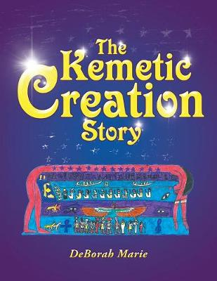The Kemetic Creation Story (Paperback)