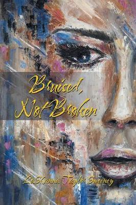 Bruised, Not Broken (Paperback)