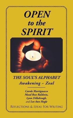 Open to the Spirit: The Soul's Alphabet Awakening Zeal (Paperback)