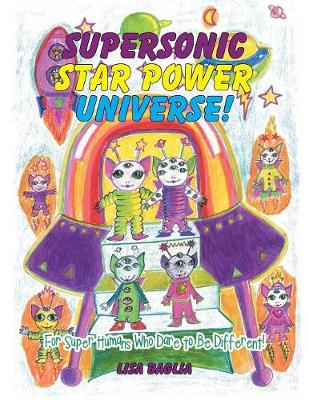 Supersonic Star Power Universe!: For Super Humans Who Dare to Be Different! (Paperback)