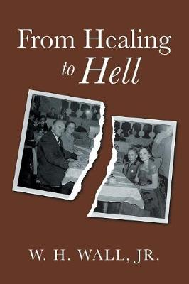 From Healing to Hell (Paperback)