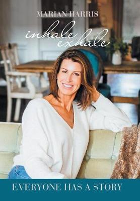 Inhale Exhale: Everyone Has a Story (Hardback)
