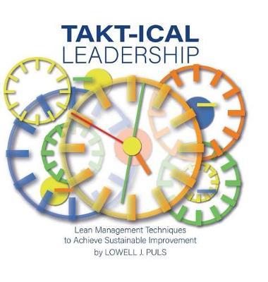 Takt-Ical Leadership (Hardback)