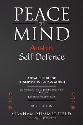 Peace of Mind: Anshin Self Defence (Paperback)