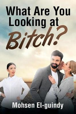What Are You Looking at Bitch? (Paperback)