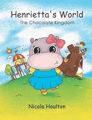 Henrietta's World: The Chocolate Kingdom (Paperback)