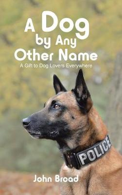 A Dog by Any Other Name: A Gift to Dog Lovers Everywhere (Hardback)