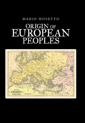 Origins of European Peoples: Part One: Ancient History (Hardback)